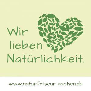Wir lieben Natürlichkeit. www.naturfriseur-aachen.de