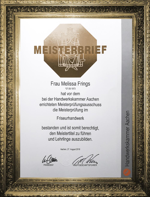 Frau Melissa Frings hat vor dem bei der Handwerkskammer Aachen errichteten Meisterprüfungsausschuss die Meisterprüfung im Friseurhandwerk bestanden und ist somit berechtigt, den Meistertitel zu führen und Lehrlinge auszubilden. Handwerkskammer Aachen 27. August 2018